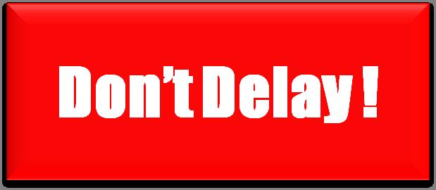 dont delay 3